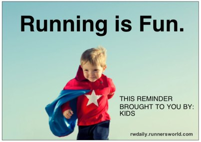 ...at least, it should be. (Image courtesy of Runner's World & your inner child)